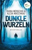 Dunkle Wurzeln (eBook, ePUB)