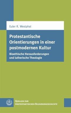 Protestantische Orientierungen in einer postmodernen Kultur (eBook, ePUB) - Westphal, Euler Renato