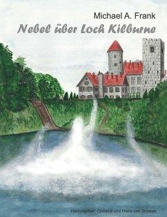 Nebel über Loch Kilburne - Frank, Michael A.