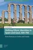 Shifting Ethnic Identities in Spain and Gaul, 500-700