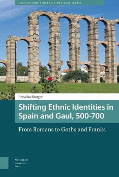 Shifting Ethnic Identities in Spain and Gaul, 500-700 - Buchberger, Erica