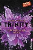 Gefährliche Nähe / Trinity Bd.2