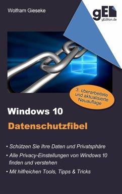 Windows 10 Datenschutzfibel - Gieseke, Wolfram
