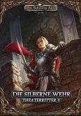 Die Silberne Wehr / Theaterritter Bd.5