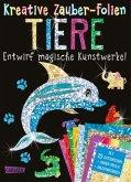 Tiere: Set mit 10 Zaubertafeln, 20 Folien und Anleitungsbuch / Kreative Zauber-Folien Bd.4