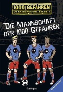 Die Mannschaft der 1000 Gefahren / 1000 Gefahren Bd.43 - Lenk, Fabian