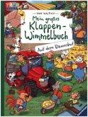 Mein großes Klappen-Wimmelbuch: Auf dem Bauernhof