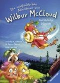 Gefährliche Mission / Die unglaublichen Abenteuer von Wilbur McCloud Bd.2