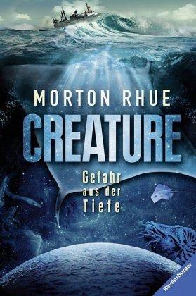 Creature. Gefahr aus der Tiefe - Rhue, Morton