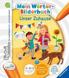 tiptoi® Mein Wörter-Bilderbuch: Unser Zuhause - Gernhäuser, Susanne