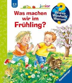 Was machen wir im Frühling? / Wieso? Weshalb? Warum? Junior Bd.59 - Erne, Andrea