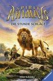 Die Stunde schlägt / Spirit Animals Bd.6
