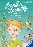Das Geheimnis auf dem Balkon / Leonie Looping Bd.1