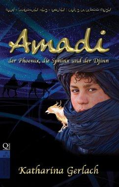 Amadi, der Phoenix, die Sphinx und der Djinn (eBook, ePUB) - Gerlach, Katharina