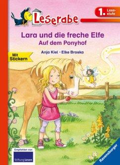 Lara und die freche Elfe auf dem Ponyhof - Leserabe 1. Klasse - Erstlesebuch für Kinder ab 6 Jahren - Kiel, Anja