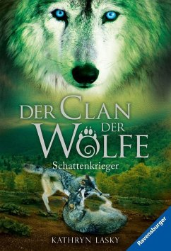 Schattenkrieger / Der Clan der Wölfe Bd.2 - Lasky, Kathryn