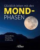 Glücklich leben mit den Mondphasen (eBook, ePUB)