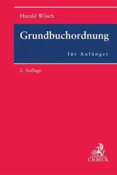 Grundbuchordnung für Anfänger - Wilsch, Harald