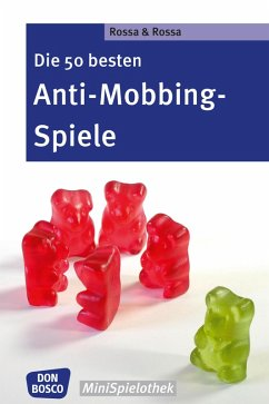 Die 50 besten Anti-Mobbing-Spiele (eBook, ePUB) - Rossa, Julia; Rossa, Robert