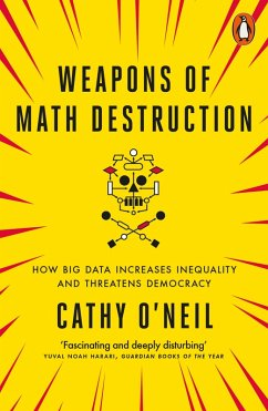 Weapons of Math Destruction (eBook, ePUB) - O'Neil, Cathy