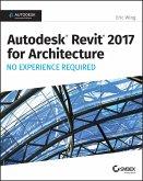Autodesk Revit 2017 for Architecture (eBook, ePUB)