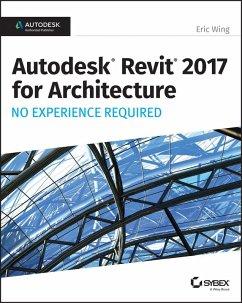 Autodesk Revit 2017 for Architecture (eBook, ePUB) - Wing, Eric