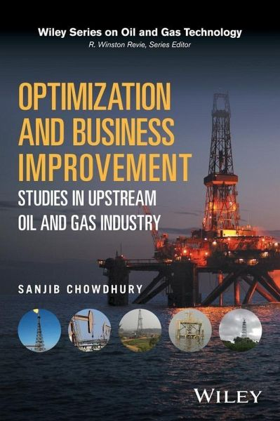 Optimization and Business Improvement Studies in Upstream Oil and Gas  Industry (eBook, PDF)