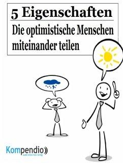 5 Eigenschaften, die optimistische Menschen miteinander teilen (eBook, ePUB) - Dallmann, Alessandro