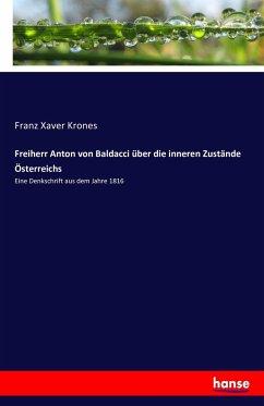 Freiherr Anton von Baldacci über die inneren Zustände Österreichs