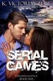 Serial Games (Virginia Justice Book One) (eBook, ePUB)