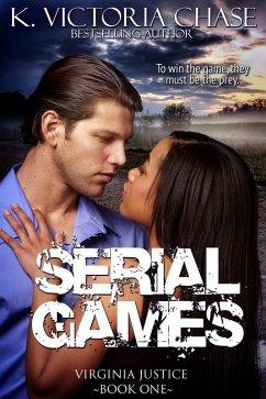 Serial Games (Virginia Justice Book One) (eBook, ePUB) - Chase, K. Victoria