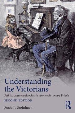 Understanding the Victorians (eBook, ePUB) - Steinbach, Susie L.
