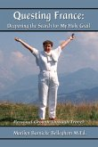 Questing France: Deepening The Search For My Holy Grail (eBook, ePUB)