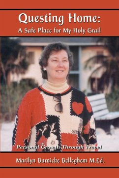 Questing Home: A Safe Place For My Holy Grail, Personal Growth Through Travel (eBook, ePUB) - M. Ed., Marilyn Barnicke Belleghem