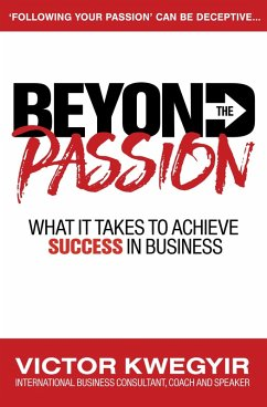 Beyond The Passion: What It Takes To Achieve Success In Business