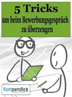 Die 5 Tricks, um beim Bewerbungsgespräch zu überzeugen (eBook, ePUB) - Dallmann, Alessandro