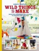Wild Things to Make (eBook, ePUB)