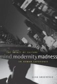Mind, Modernity, Madness (eBook, ePUB)