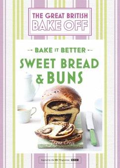 Great British Bake Off - Bake it Better (No.7): Sweet Bread & Buns (eBook, ePUB) - Collister, Linda