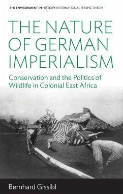 The Nature of German Imperialism (eBook, ePUB) - Gissibl, Bernhard