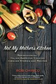 Not My Mother's Kitchen (eBook, ePUB)