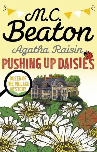Agatha Raisin: Pushing up Daisies (eBook, ePUB)
