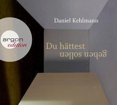 Du hättest gehen sollen, 2 Audio-CDs - Kehlmann, Daniel