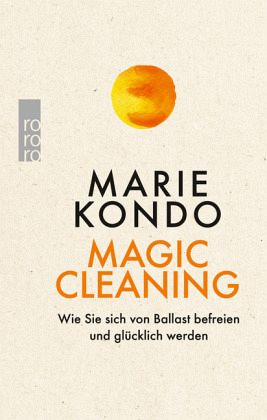 magic cleaning von marie kondo taschenbuch. Black Bedroom Furniture Sets. Home Design Ideas