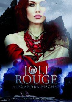 Joli Rouge - Fischer, Alexandra