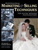 Professional Marketing & Selling Techniques for Digital Wedding Photographers (eBook, ePUB)