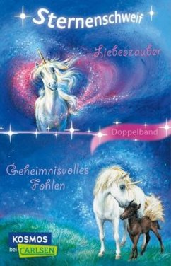 Sternenschweif: Liebeszauber / Geheimnisvolles Fohlen (Doppelband) - Chapman, Linda