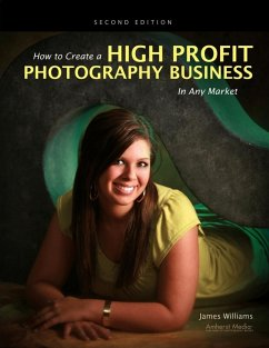 How to Create a High Profit Photography Business in Any Market (eBook, ePUB) - Williams, James