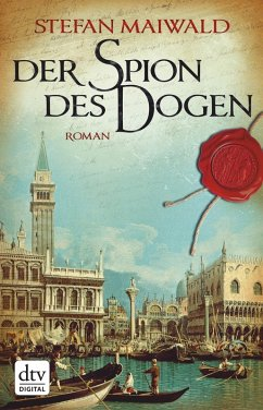 Der Spion des Dogen Bd.1 (eBook, ePUB) - Maiwald, Stefan