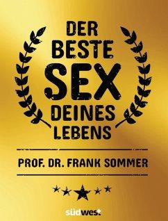 Der beste Sex deines Lebens (eBook, ePUB) - Sommer, Frank